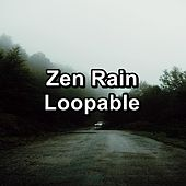 Zen Rain Loopable by Deep Sleep Meditation