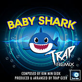 Baby Shark (Trap Remix) by Trap Geek