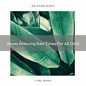 Stress Relieving Rain Tones For All Child by White Noise Sleep Therapy