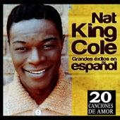 Nat King Cole Grandes Éxitos en Español. 20 Canciones de Amor de Nat King Cole
