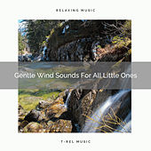 Gentle Wind Sounds For All Little Ones by White Noise Sleep Therapy