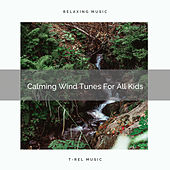 Calming Wind Tunes For All Kids de White Noise Sleep Therapy