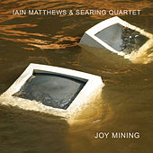 Joy Mining by Iain Matthews