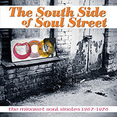 The South Side of Soul Street: The Minaret Soul Singles 1967-1976 by Various Artists