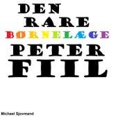 Den Rare Børnelæge Peter Fiil by Michael Sjovmand