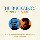 The Buckaroos Play Buck & Merle von The Buckaroos