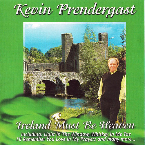 Ireland Must Be Heaven by Kevin Prendergast