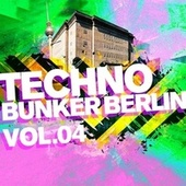 Techno Bunker Berlin, Vol. 4 (DJ Mix) de Various Artists