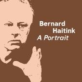 Bernard Haitink - A Portrait von Koninklijk Concertgebouworkest