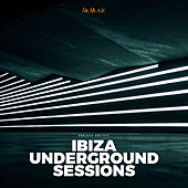 Ibiza Underground Sessions by Various Artists