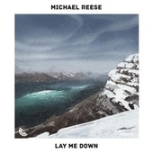 Lay Me Down von Michael Reese