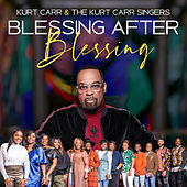 Blessing After Blessing (Edit) de Kurt Carr