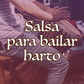 Salsa para bailar harto de Various Artists