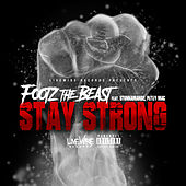 Stay Strong (feat. Stunnaman02 & Petey MAC) by Footz the Beast