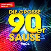 Die Grosse 90er Sause, Vol. 2: Alle starken Hits der 90er von Various Artists