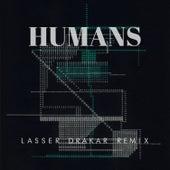 Humans (Lasser Drakar Remix) de Sanchez Dub