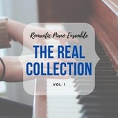 Romantic Piano Ensemble ( the Real Collection Vol 1 ) de Romantic Piano Ensemble