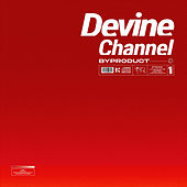 BYPRODUCT by Devine Channel