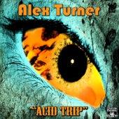 Acid Trip by Alex Turner