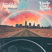 Feels Like Home (feat. Shwayze) by Tropidelic