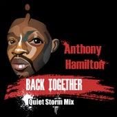 Back Together (Quiet Storm Mix) von Anthony Hamilton