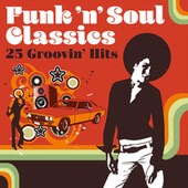 Funk 'n' Soul Classics: 25 Groovin' Hits de Various Artists