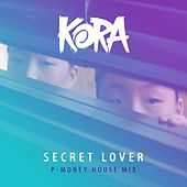 Secret Lover (P-Money House Mix) di Los Kora