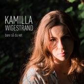 Bare så du vet de Kamilla Wigestrand