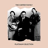 The Carter Family - Platinum Selection de The Carter Family