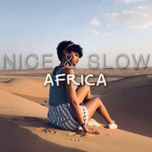 Nice & Slow Africa by Various Artists