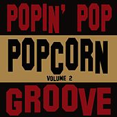 Popin' Popcorn Groove 2 (Volume 2) von Barry Darvell, Bobby Lile, Chuck Johnson, Eddie Holland, Eden Kane, Gay Meadows, The Yobyalps, Jimmy Beaumont, Jimmy Burns, Jimmy Hughes, Johnny Guitar Watson, Kell Osborne, Kenny Lynch, Little Anthony, The Imperials, Lucky Clark, Mac Rebennack, Matt Monro