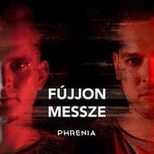 Fújjon Messze de Phrenia