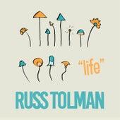 Life by Russ Tolman
