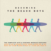 Becoming the Beach Boys: The Complete Hite & Dorinda Morgan Sessions von The Beach Boys