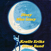 Dizzy Miss Lizzy by Krølle Eriks Blues Band