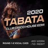 2020 Tabata Club Disco House (20/10 Round 1-8 Vocal Cues) (feat. Tabata Music & MickeyMar) von The Body Rockerz