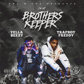 I'm My Brother's Keeper by Yella Beezy
