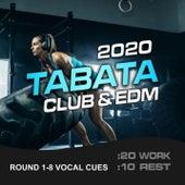 2020 Tabata Club (20/10 Round 1-8 Vocal Cues, Vol. 2) (feat. Tabata Music & MickeyMar) von The Body Rockerz