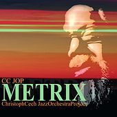 Metrix de Christoph Cech Jazz Orchestra Project