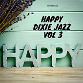 Happy Dixie Jazz Vol 3 di Dixieland Club