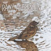 Rainy Afternoon by Katchie Cartwright