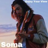 Enjoy Your View de Soma