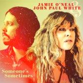 Someone's Sometimes by Jamie O'Neal