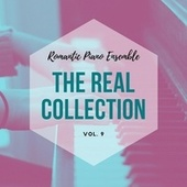 Romantic Piano Ensemble ( the Real Collection Vol 9 ) by Romantic Piano Ensemble