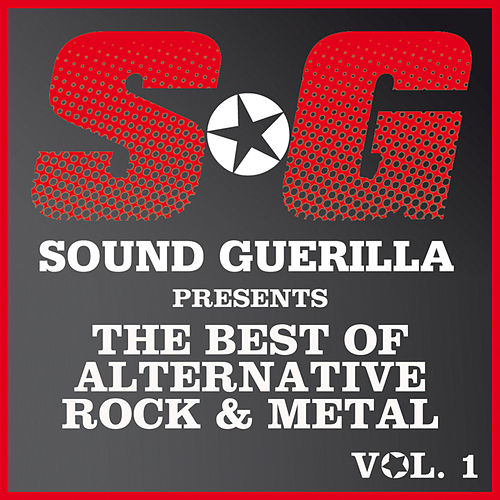 Sound Guerilla Presents The Best Of Alternative/Rock & Metal Vol. 1 by Various Artists