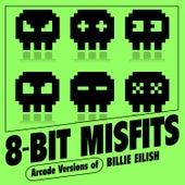 Arcade Versions of Billie Eilish de 8-Bit Misfits