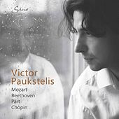 Mozart, Beethoven, Pärt & Chopin: Piano Works by Victor Paukstelis