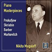 Prokofiev, Scriabin, Barber & Markevitch: Piano Works by Nikita Magaloff