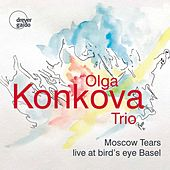 Moscow Tears (Live at Bird's Eye Basel) von Olga Konkova Trio
