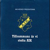 Tillsammans är vi stolta AIK de Various Artists